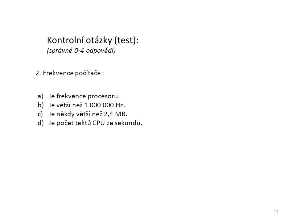 12 Kontrolní otázky (test): (správné 0-4 odpovědi) 2.