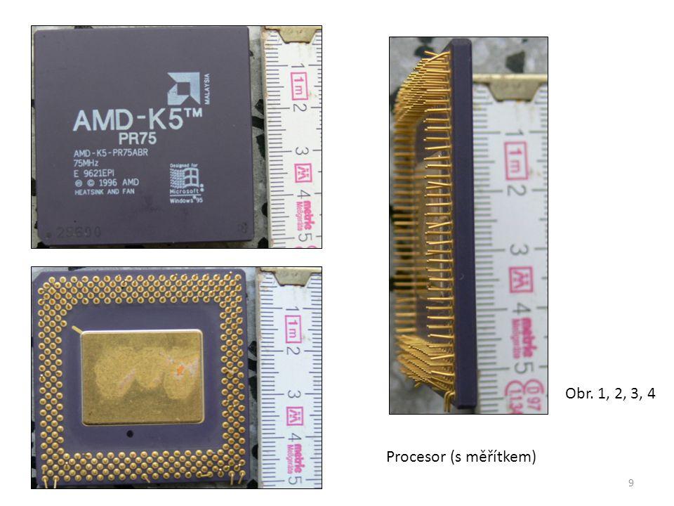 9 Procesor (s měřítkem) Obr. 1, 2, 3, 4