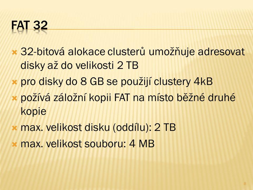  velikost nejmenší alokovatelné jednotky je 512B  používá 16bitové kódování Unicode, lze pojmenovat soubor v libovolném jazyce  logické disky i soubory mohou být rozprostřeny přes více fyzických disků a poškozené soubory mohou být rekonstruovány 9