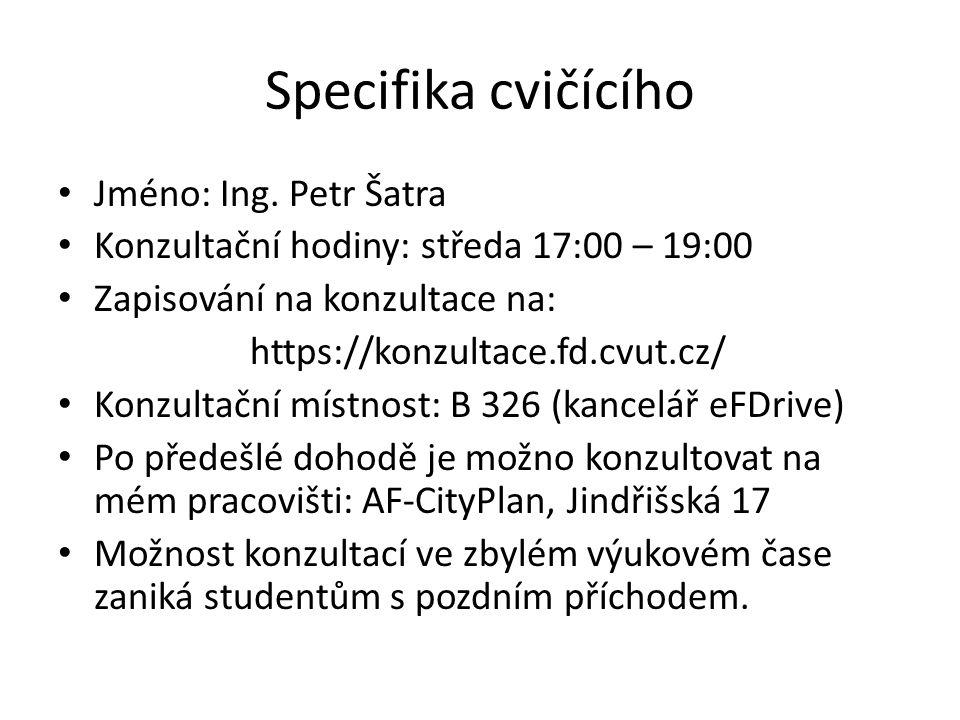 Specifika cvičícího Jméno: Ing.