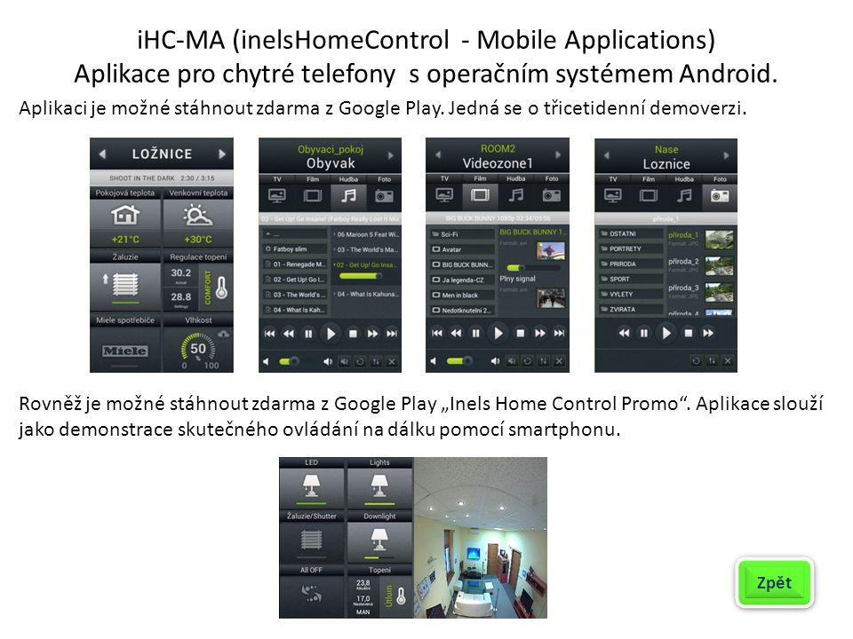 iHC-MA (inelsHomeControl - Mobile Applications) Aplikace pro chytré telefony s operačním systémem Android. Zpět Rovněž je možné stáhnout zdarma z Goog