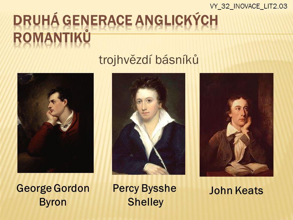 trojhvězdí básníků George Gordon Byron Percy Bysshe Shelley John Keats VY_32_INOVACE_LIT2.03