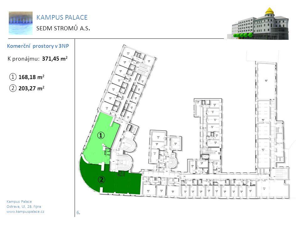 KAMPUS PALACE SEDM STROMŮ A.S. Komerční prostory v 3NP Kampus Palace Ostrava, Ul. 28. října www.kampuspalace.cz 6.6. ① 168,18 m 2 ② 203,27 m 2 K proná