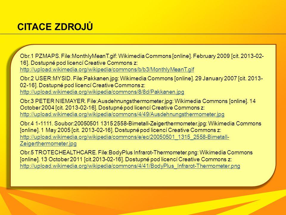 CITACE ZDROJŮ Obr.1 PZMAPS. File:MonthlyMeanT.gif: Wikimedia Commons [online]. February 2009 [cit. 2013-02- 16]. Dostupné pod licencí Creative Commons
