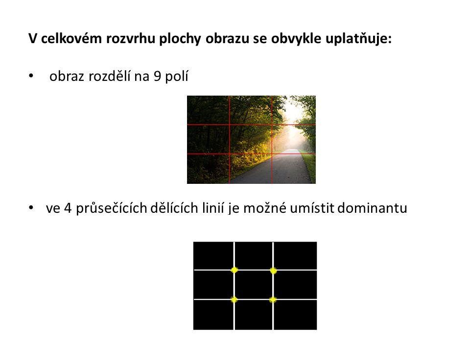 V celkovém rozvrhu plochy obrazu se obvykle uplatňuje: obraz rozdělí na 9 polí ve 4 průsečících dělících linií je možné umístit dominantu