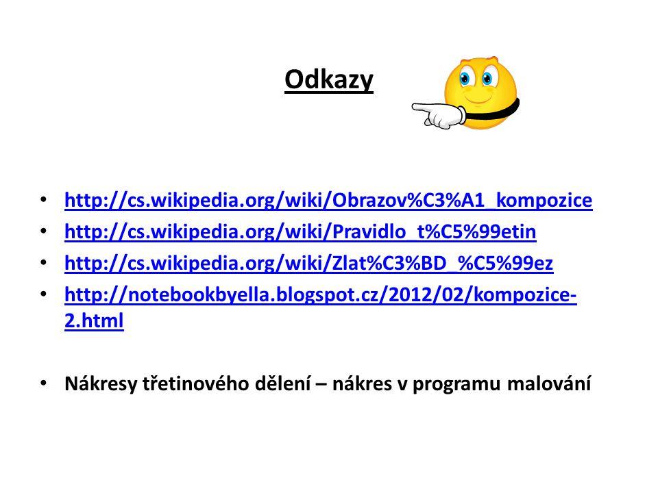 Odkazy http://cs.wikipedia.org/wiki/Obrazov%C3%A1_kompozice http://cs.wikipedia.org/wiki/Pravidlo_t%C5%99etin http://cs.wikipedia.org/wiki/Zlat%C3%BD_%C5%99ez http://notebookbyella.blogspot.cz/2012/02/kompozice- 2.html http://notebookbyella.blogspot.cz/2012/02/kompozice- 2.html Nákresy třetinového dělení – nákres v programu malování