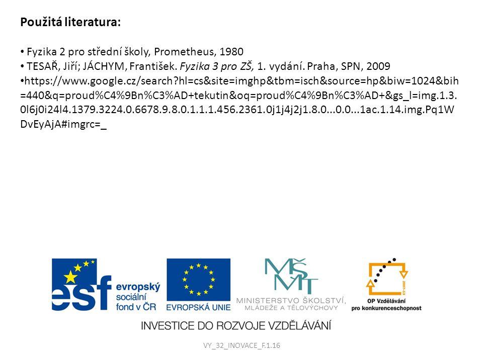 Použitá literatura: Fyzika 2 pro střední školy, Prometheus, 1980 TESAŘ, Jiří; JÁCHYM, František. Fyzika 3 pro ZŠ, 1. vydání. Praha, SPN, 2009 https://