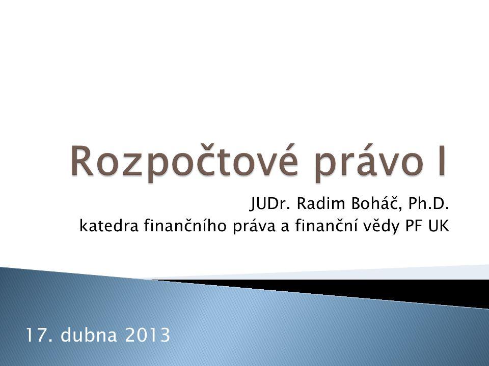 Rozpočtové právo I JUDr. Radim Boháč Ph.D. 12