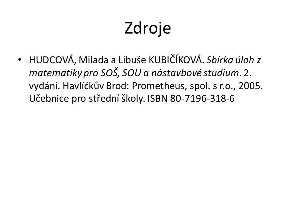 Zdroje HUDCOVÁ, Milada a Libuše KUBIČÍKOVÁ.