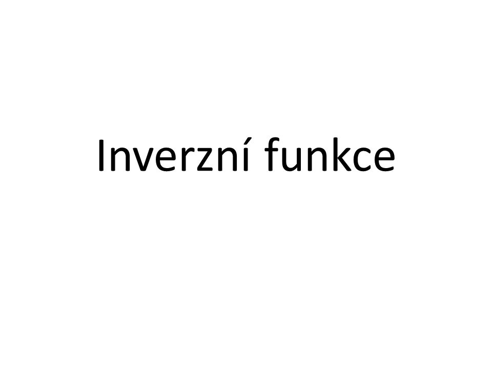 Inverzní funkce