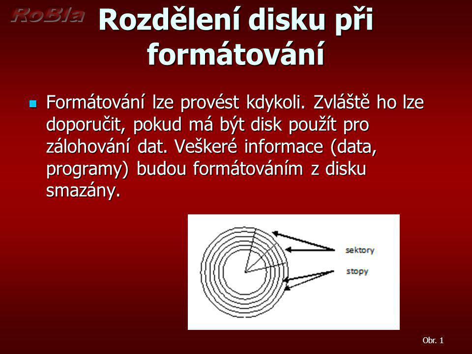 Rozdělení disku při formátování Formátování lze provést kdykoli.