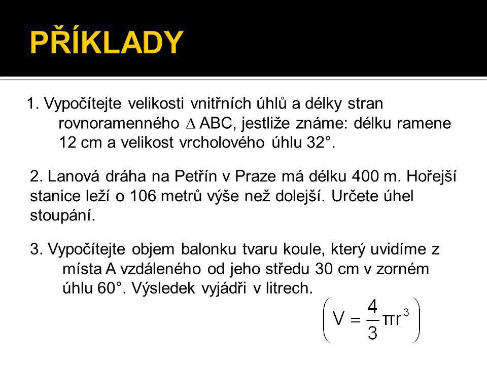 AB C a = 12 cm c v (180°- 32°) : 2 = 74° a S c/2 32° 16°