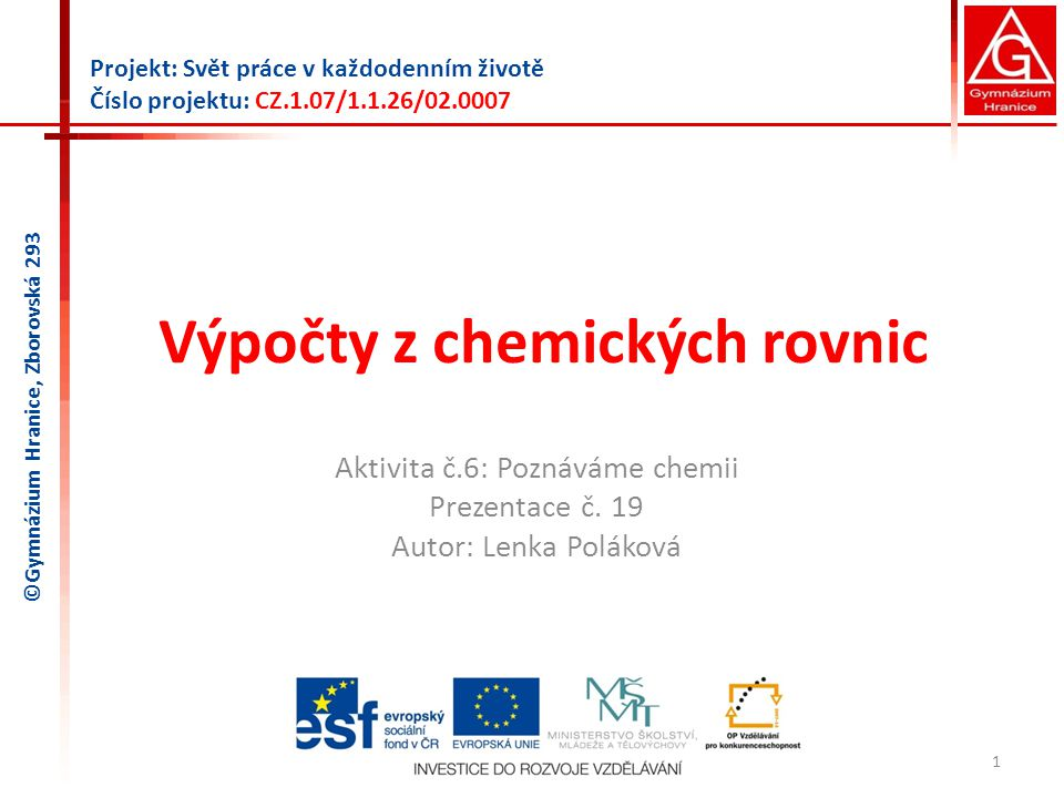 Výpočty z chemických rovnic Aktivita č.6: Poznáváme chemii Prezentace č.