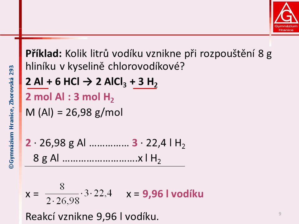 Příklad: Kolik litrů vodíku vznikne při rozpouštění 8 g hliníku v kyselině chlorovodíkové.