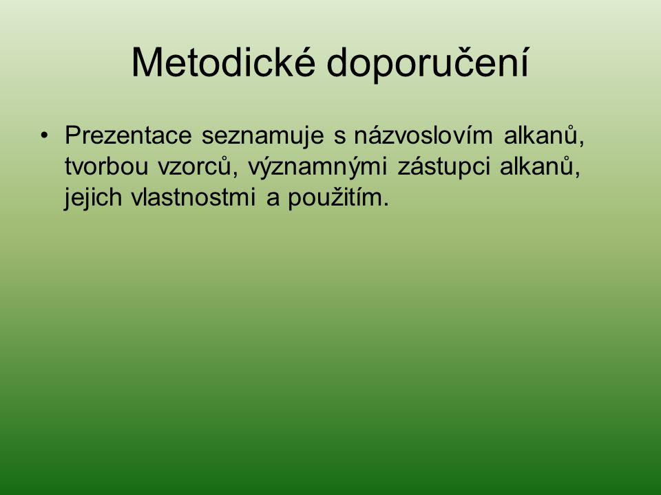 Metodické doporučení Prezentace seznamuje s názvoslovím alkanů, tvorbou vzorců, významnými zástupci alkanů, jejich vlastnostmi a použitím.