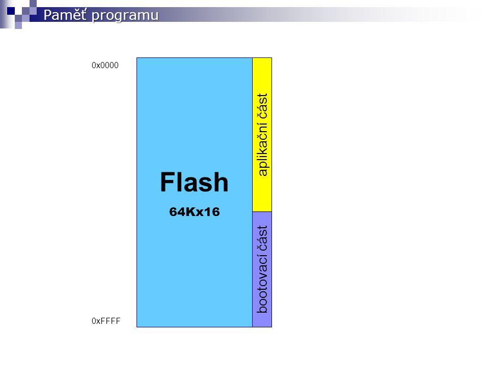 bootovací část aplikační část Flash 64Kx16 0x0000 0xFFFF