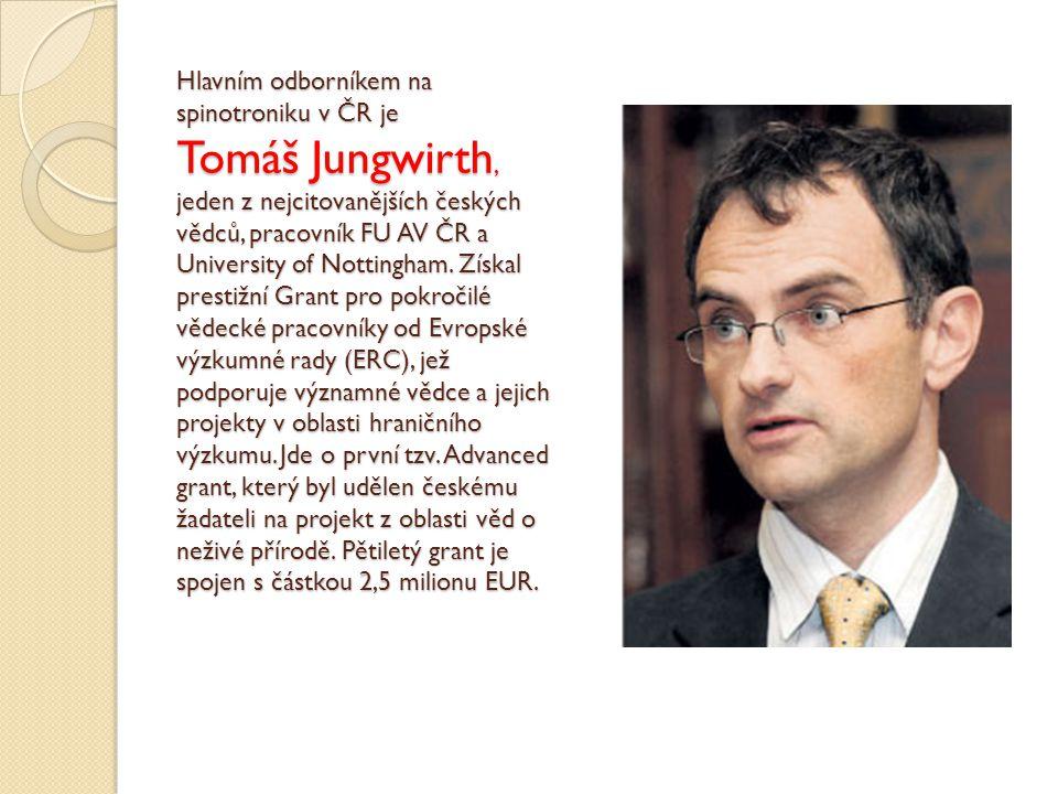 Hlavním odborníkem na spinotroniku v ČR je Tomáš Jungwirth, jeden z nejcitovanějších českých vědců, pracovník FU AV ČR a University of Nottingham. Zís