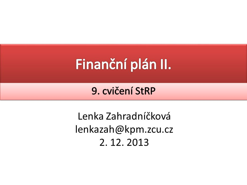 Plánování položek závislých na tržbách Plánování dlouhodobých aktiv Plánování DEK Komplexní příklad