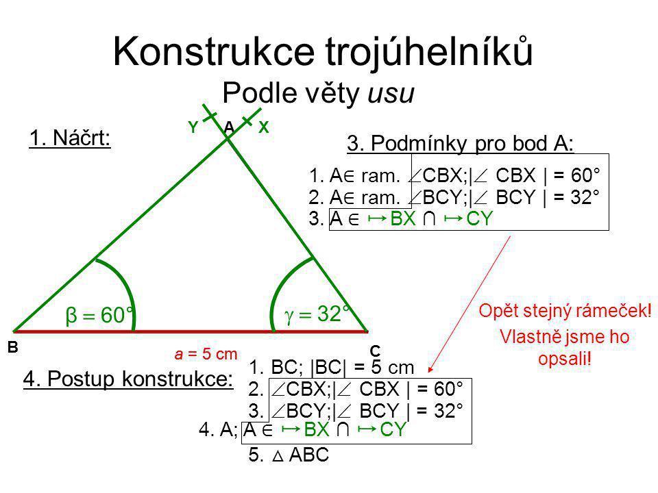 Konstrukce trojúhelníků Podle věty usu 4.Postup konstrukce: 1.