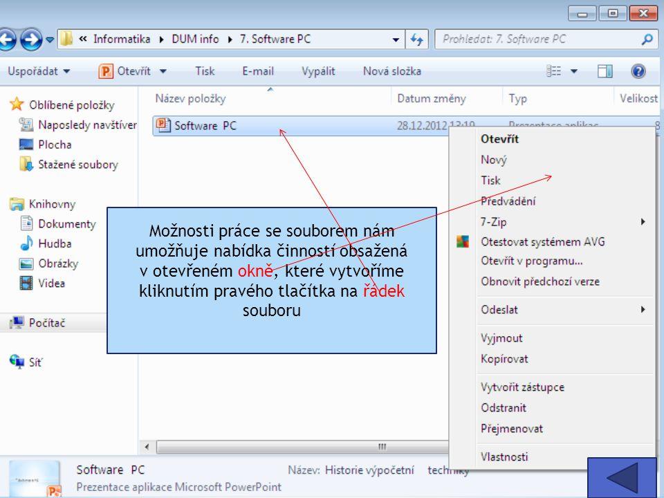 Možnosti práce se souborem nám umožňuje nabídka činností obsažená v otevřeném okně, které vytvoříme kliknutím pravého tlačítka na řádek souboru
