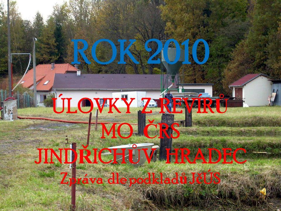 ROK 2010 ÚLOVKY Z REVÍR Ů MO Č RS JIND Ř ICH Ů V HRADEC Zpráva dle podklad ů J č ÚS