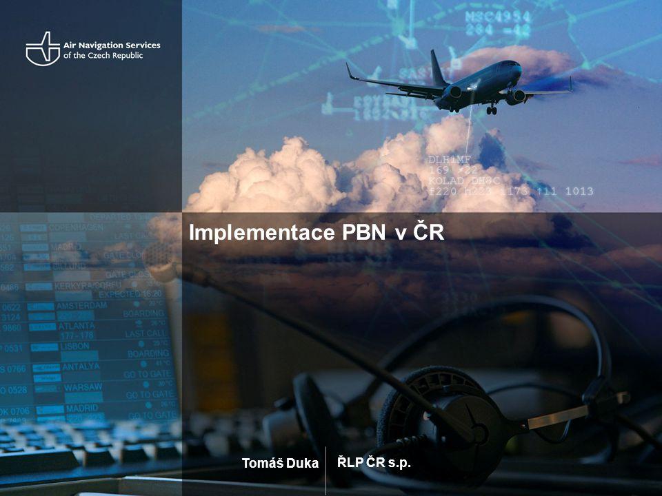 """Nové pojmy v navigaci PBN Performance based navigation (navigace podle výkonnosti) ICAO Doc 9613 """"PBN Manual zpřehlednění požadavků na palubní vybavení ruší dosavadní názvy a nahrazuje je """"novými zavádí pojem """"navigační specifikace Minulost a současnost: ( Evropa B-RNAV, P-RNAV, FMS/GPS, B-RNAV+, …RNP) ( USA RNAV type A, RNAV type B, SAAAR)"""
