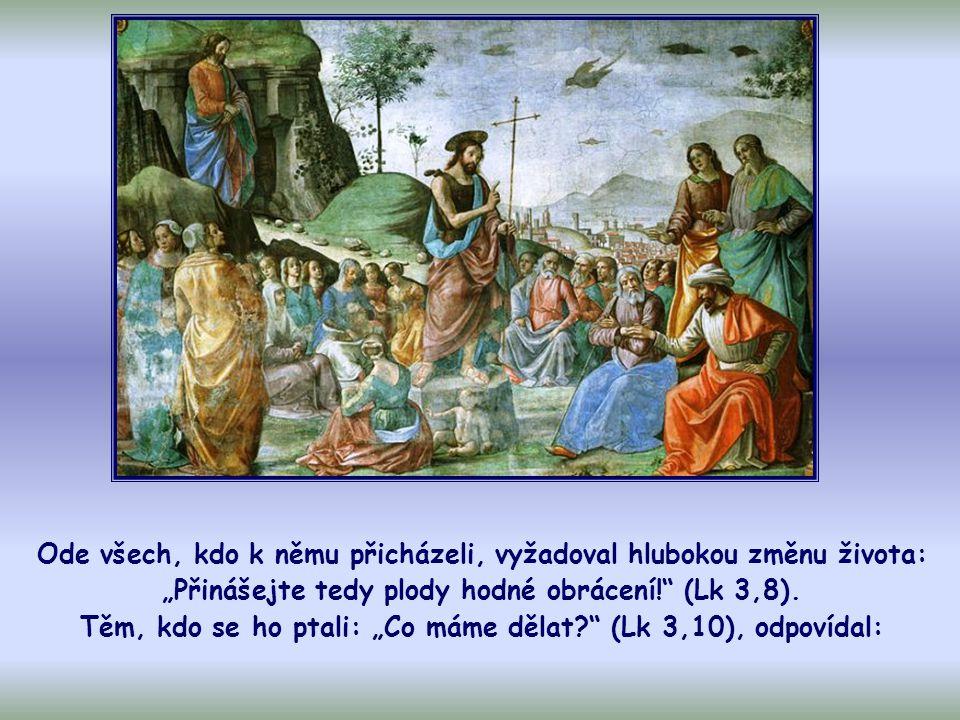 V tomto období adventu, času přípravy na Vánoce, je před nás opět postavena osoba Jana Křtitele.
