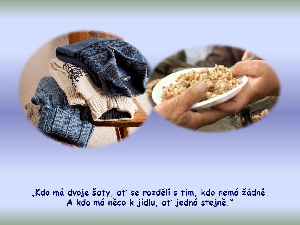 """Ode všech, kdo k němu přicházeli, vyžadoval hlubokou změnu života: """"Přinášejte tedy plody hodné obrácení! (Lk 3,8)."""