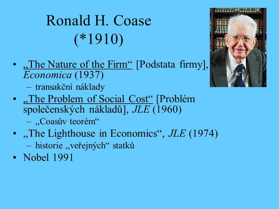 """Ronald H. Coase (*1910) """"The Nature of the Firm"""" [Podstata firmy], Economica (1937) –transakční náklady """"The Problem of Social Cost"""" [Problém společen"""