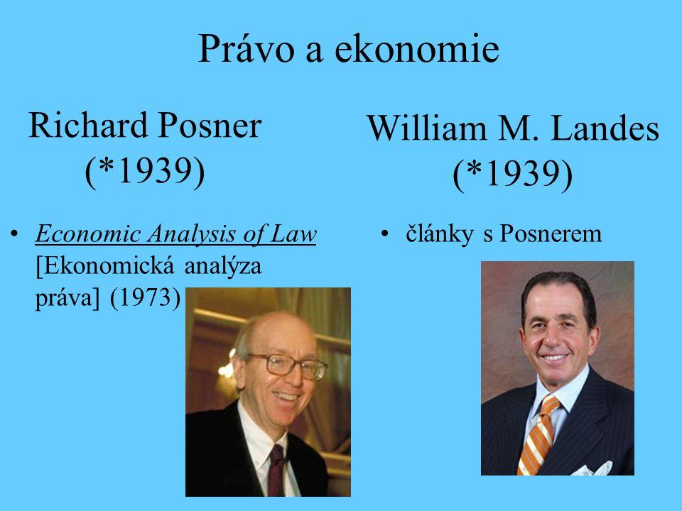 William M. Landes (*1939) články s PosneremEconomic Analysis of Law [Ekonomická analýza práva] (1973) Právo a ekonomie Richard Posner (*1939)