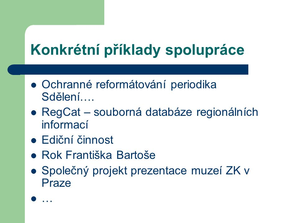 Konkrétní příklady spolupráce Ochranné reformátování periodika Sdělení….