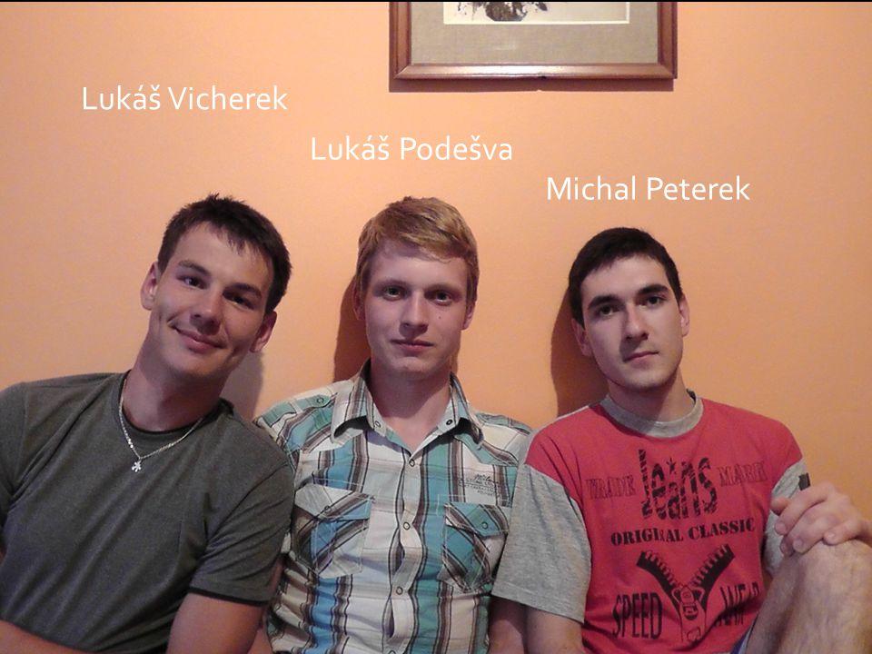 Lukáš Vicherek Michal Peterek Lukáš Podešva