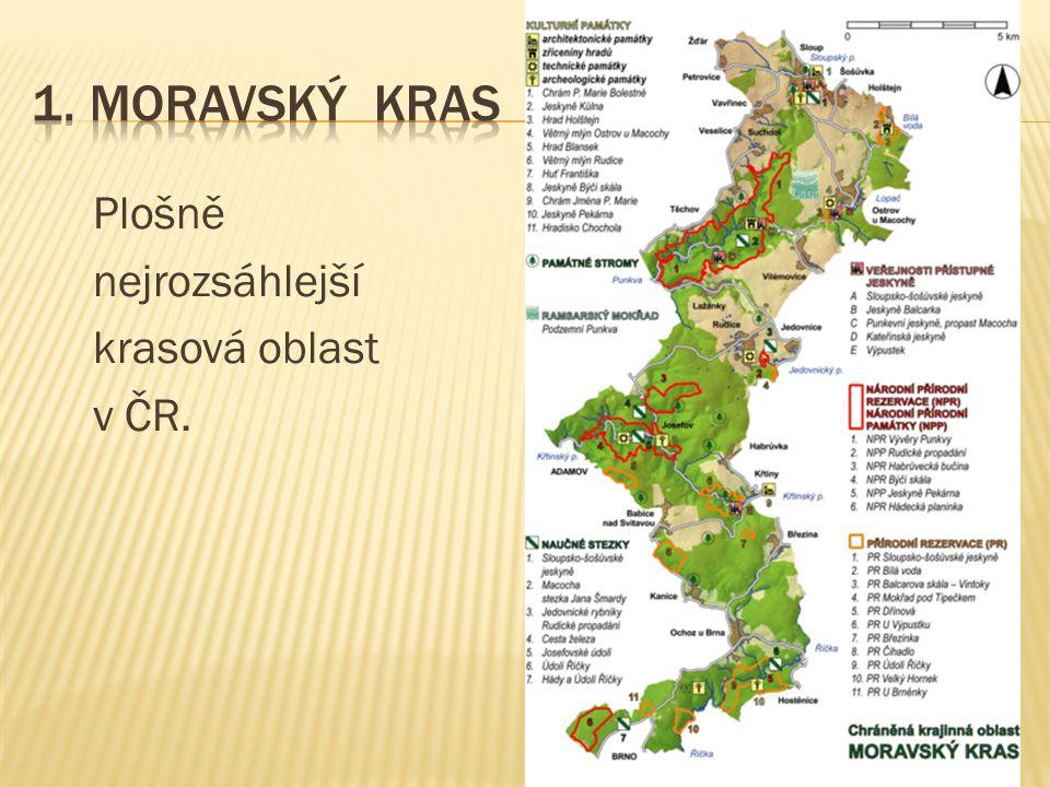 Plošně nejrozsáhlejší krasová oblast v ČR.