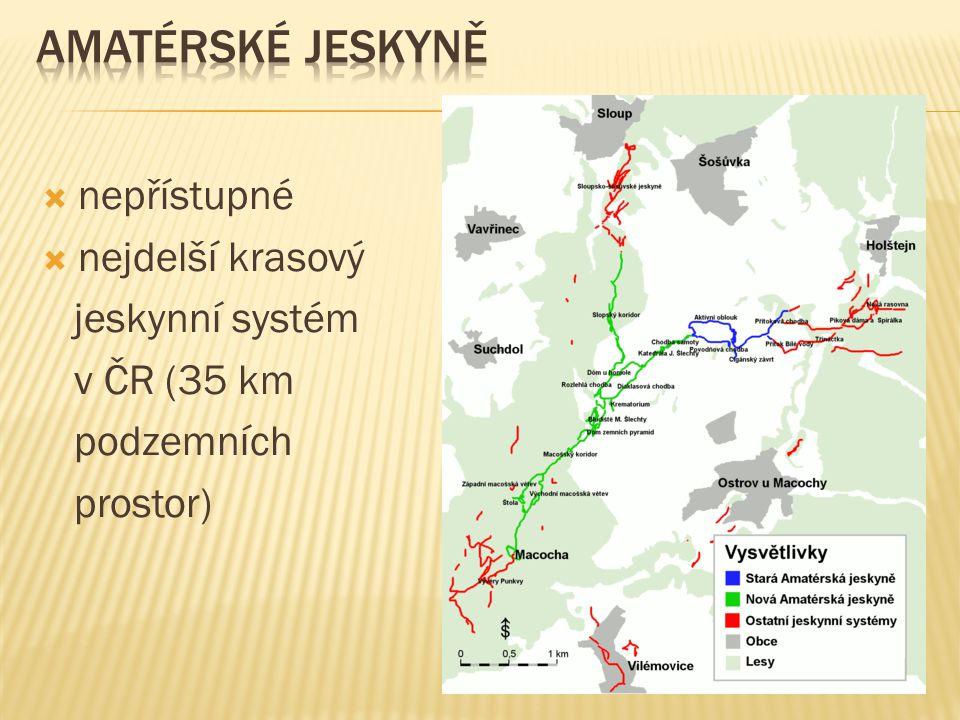  nepřístupné  nejdelší krasový jeskynní systém v ČR (35 km podzemních prostor)