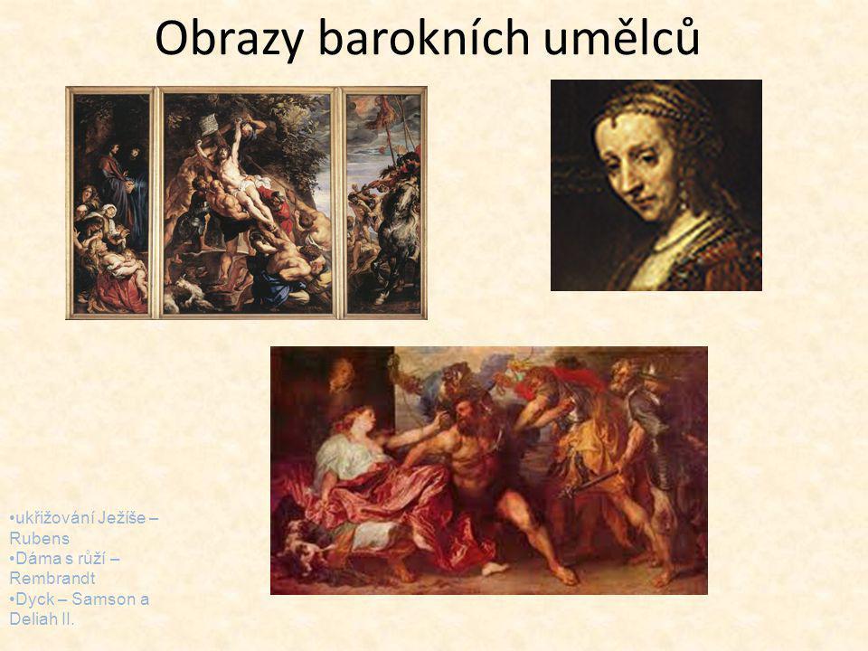 Obrazy barokních umělců ukřižování Ježíše – Rubens Dáma s růží – Rembrandt Dyck – Samson a Deliah II.