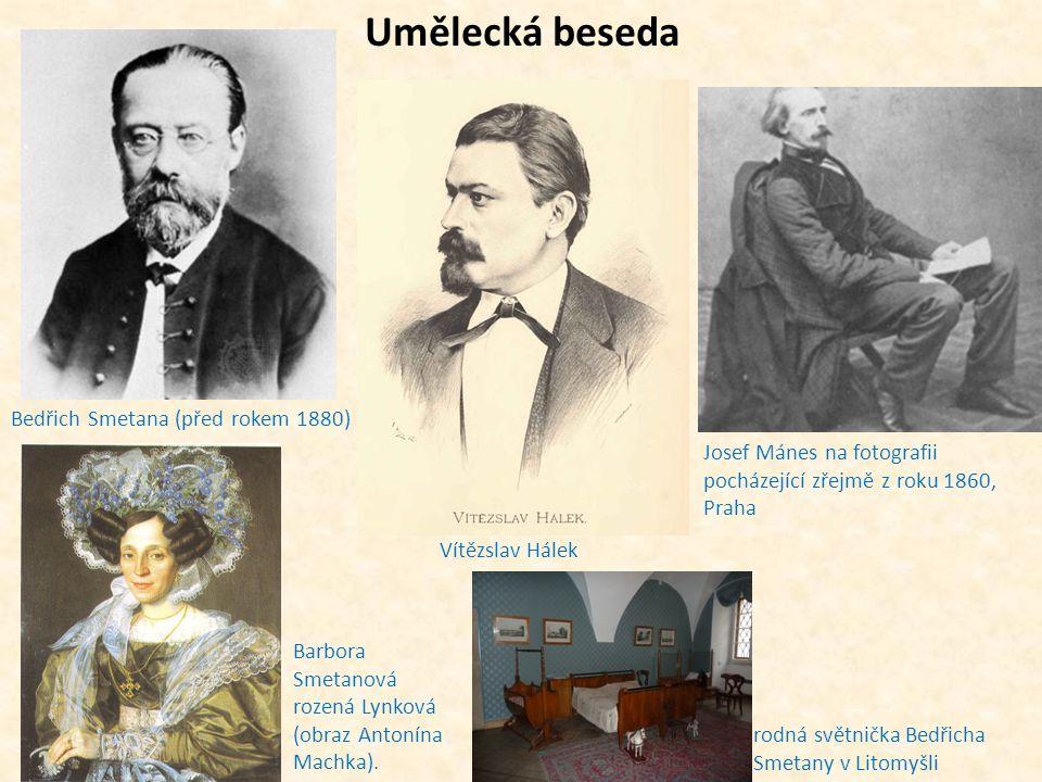 Umělecká beseda Bedřich Smetana (před rokem 1880) Vítězslav Hálek Josef Mánes na fotografii pocházející zřejmě z roku 1860, Praha Barbora Smetanová rozená Lynková (obraz Antonína Machka).