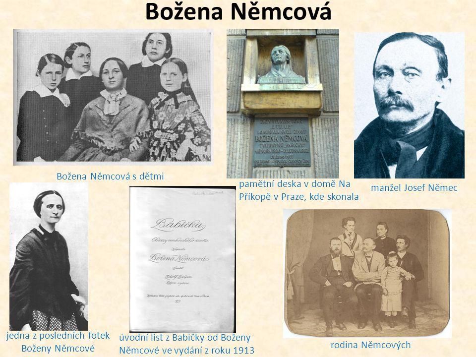 Božena Němcová s dětmi jedna z posledních fotek Boženy Němcové úvodní list z Babičky od Boženy Němcové ve vydání z roku 1913 pamětní deska v domě Na Příkopě v Praze, kde skonala manžel Josef Němec rodina Němcových