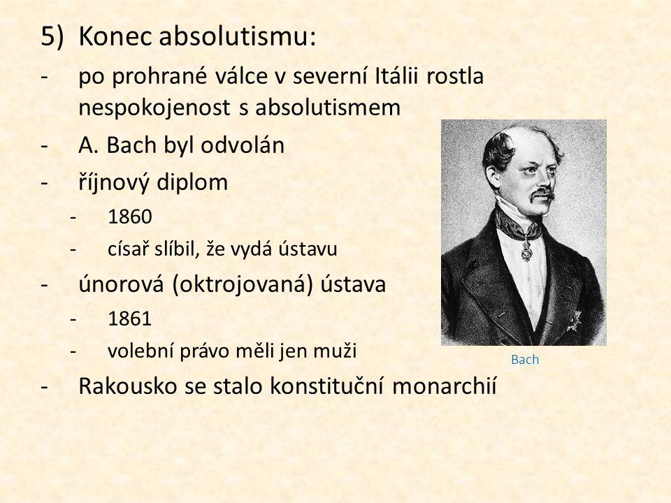 5)Konec absolutismu: -po prohrané válce v severní Itálii rostla nespokojenost s absolutismem -A.