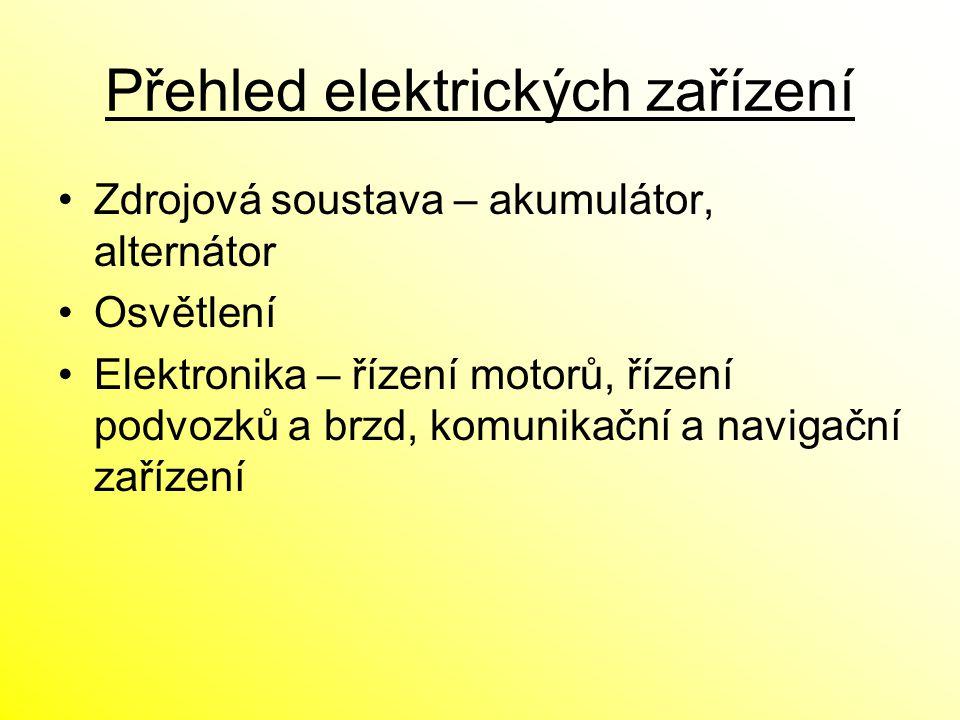 Přehled elektrických zařízení Zdrojová soustava – akumulátor, alternátor Osvětlení Elektronika – řízení motorů, řízení podvozků a brzd, komunikační a