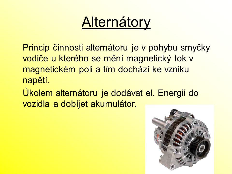 Alternátory Princip činnosti alternátoru je v pohybu smyčky vodiče u kterého se mění magnetický tok v magnetickém poli a tím dochází ke vzniku napětí.