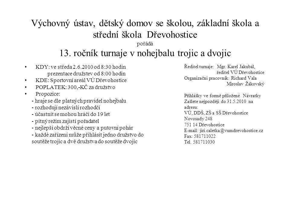 Výchovný ústav, dětský domov se školou, základní škola a střední škola Dřevohostice pořádá 13.