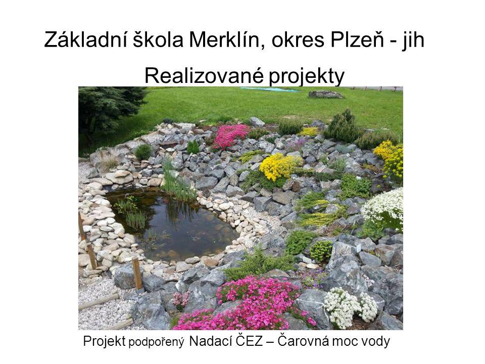 Základní škola Merklín, okres Plzeň - jih Realizované projekty Projekt podpořený Nadací ČEZ – Čarovná moc vody