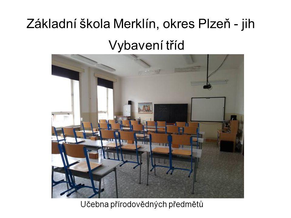 Základní škola Merklín, okres Plzeň - jih Vybavení tříd Učebna přírodovědných předmětů