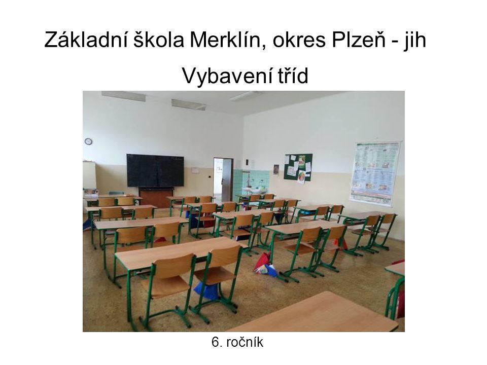 Základní škola Merklín, okres Plzeň - jih Vybavení tříd 6. ročník