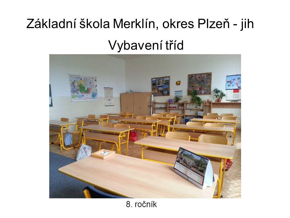 Základní škola Merklín, okres Plzeň - jih Vybavení tříd 8. ročník