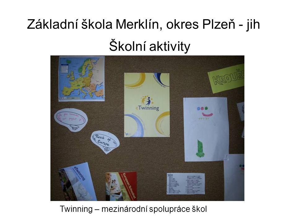 Základní škola Merklín, okres Plzeň - jih Školní aktivity Twinning – mezinárodní spolupráce škol