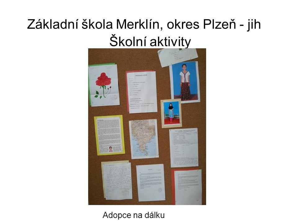 Základní škola Merklín, okres Plzeň - jih Školní aktivity Adopce na dálku