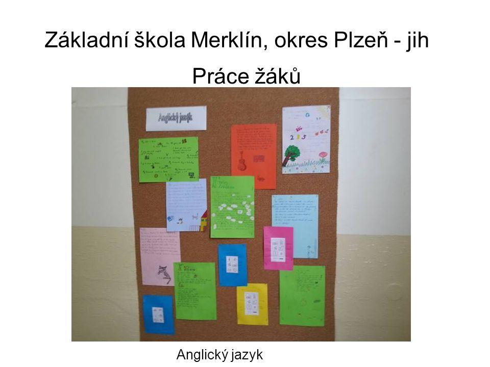 Základní škola Merklín, okres Plzeň - jih Práce žáků Anglický jazyk