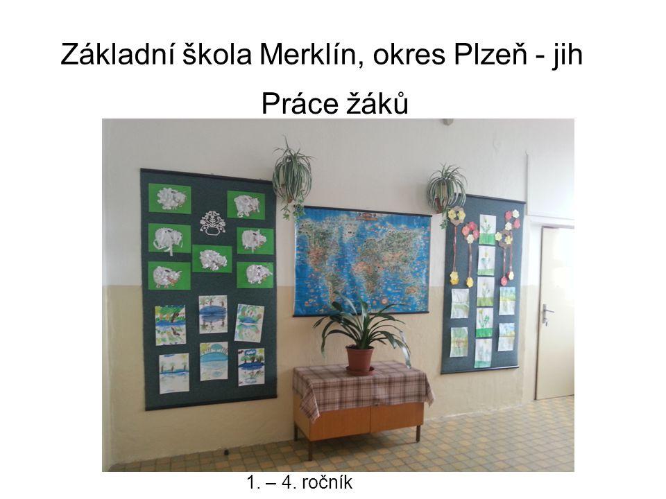 Základní škola Merklín, okres Plzeň - jih Práce žáků 1. – 4. ročník