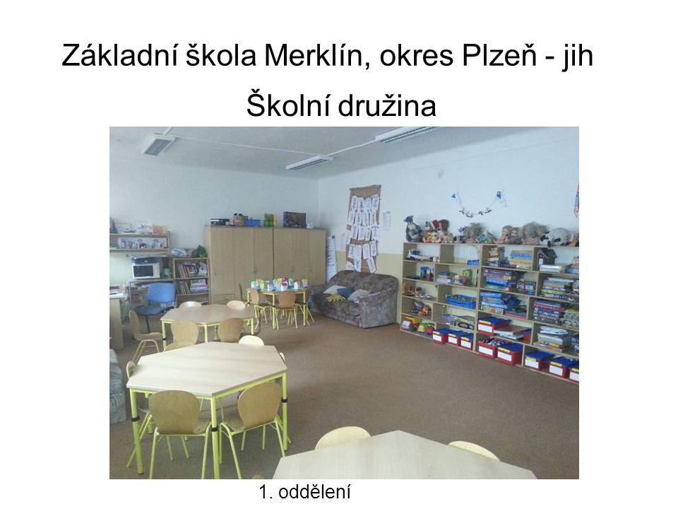 Základní škola Merklín, okres Plzeň - jih Školní družina 1. oddělení